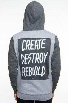Create Destroy Rebuild Until God Shows. Love
