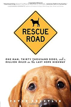 """Rescue Road von Peter Zheutlin http://www.amazon.de/dp/1492614076/ref=cm_sw_r_pi_dp_uGYAwb1HYQM8K. Amazon: """"The extraordinary story of one man who has driven more than 1 million miles to rescue thousands of dogs from hunger, abuse and neglect and give them a second chance at life and love."""" The man: Greg Mahle."""
