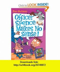 My Weird School Daze #5 Officer Spence Makes No Sense! (9780061554094) Dan Gutman, Jim Paillot , ISBN-10: 006155409X  , ISBN-13: 978-0061554094 ,  , tutorials , pdf , ebook , torrent , downloads , rapidshare , filesonic , hotfile , megaupload , fileserve