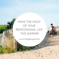 Make The Most Of Your Professional Life This Summer