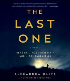 The last one [sound recording] / Alexandra Oliva. This Book on CD is not available in Middleboro right now, but it is owned by other SAILS libraries. Place your hold today!