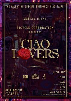 Here comes the Lovely logo for CIAO LOVERS, the special edition of CIAO Taipei!  Created by Bicycle Corporation and Attrack. Production, taking place at Room18 Taipei again.   2014/2/15 (SAT), we'll prepare a special and beautiful night in this lovely weekend, not only CIAO to Taipei... But Also CIAO to the LOVERS!