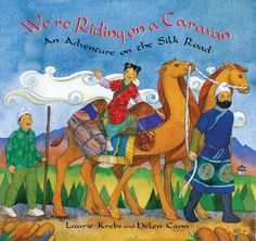 We're Riding on a Caravan - An Adventure along the Silk Road.  This is probably our all-time favorite Laurie Krebs book!  Tag along with a family who make their living by traveling the Silk Road.  Beautiful pictures, catchy rhyming text, and amazing end notes about the story of silk, the cities along the Silk Road, and a two-page map of the journey.