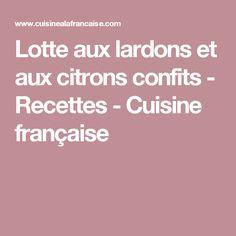 Lotte aux lardons et aux citrons confits - Recettes - Cuisine française