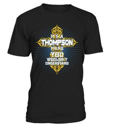 It's A Thompson Thing   => Check out this shirt by clicking the image, have fun :) Please tag, repin & share with your friends who would love it. #irish #Patrick'sDay #hoodie #ideas #image #photo #shirt #tshirt #sweatshirt #tee #gift #perfectgift #birthday #Christmas