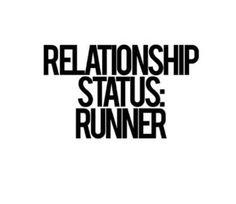 Relationship status: Runner