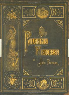 Pilgrim's Progress - On my list to read (I wish I had this copy!)
