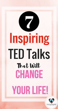 7 Best Inspiring TED Talks That Will Change Your Life