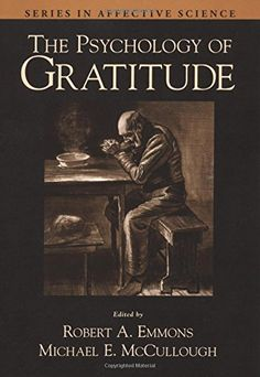 The Psychology of Gratitude (Series in Affective Science)...