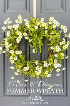 Fern and Daisy Summer Wreath Diy Wreath, Wreath Ideas, Door Wreaths, Summer Wreath, Spring Wreaths, Sutton Place, Front Door Decor, How To Make Wreaths, Porch Decorating