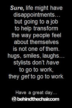 "I love my ""job. Cosmetology Quotes, Hairdresser Quotes, Hairstylist Quotes, Salon Quotes, Business Hairstyles, Hair Affair, Love My Job, Beauty Quotes, Love Hair"