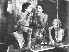 "Powder puff it up darlings!! actresses Kay Francis and Lilyan Tashman in George Cukor's film, ""Girls About Town,"" 1931."