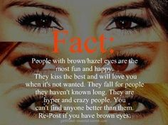 #HazelEyesFact #EyeQuotes People with #HazelEyes are most happy, crazy and hyper people.  Share this if your eyes are brown or hazel.