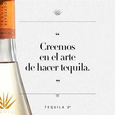 """""""Creemos en el arte de hacer tequila"""" - Tequila 29"""