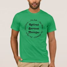 Retired Banquet Manager T-Shirt - fun gifts funny diy customize personal