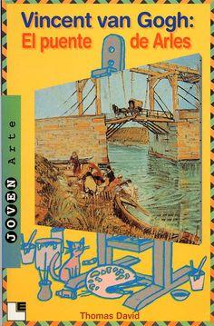 """Vincent van Gogh se rebela contra las estrecheces y limitaciones de la pìntura tradicional. Entusiasmado e inspirado por las estampas japonesas, crea un nuevo estilo. Fascinado e inspirado por el """"color puro"""", por la belleza y el radiante sol de la Provenza, pinta allí El puente de Arles. Vincent Van Gogh, Comic Books, Vans, Draw, Comics, Projects, Japanese Patterns, Children's Literature, Teen Books"""