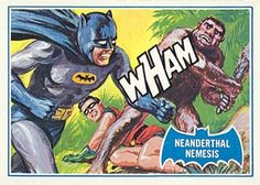 Topps Batman card, art by Norman Saunders: Neanderthal Nemesis