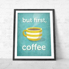 But first coffee. Coffee print turquoise retro by LatteDesign, $15.00