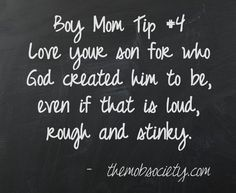 Art Boy Mom Tip (From the MOB Society) raising-boys Son Quotes, Great Quotes, Quotes To Live By, Inspirational Quotes, Mommy Quotes, Family Quotes, Qoutes, Life Quotes, Love My Boys