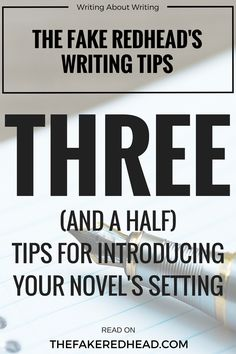 Click To Read | 3 (And A Half) Tips For Introducing Your Novel's Setting | TFR's Writing Tips | Writing About Writing | Inspiration | Writing Advice | Tip