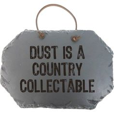 Fireside Home - FHG-051 Dust Is A Country Collectible, #home #decor #homeaccent #homedecor #western #country #westerndecor #gift (http://www.firesidehome.ca/fhg-051-dust-is-a-country-collectible/)