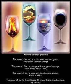 Serenity Prayer + Four Elements. [IDEA - Have four wine classes like in the picture and fill them up with things that represent each element and use on altar]
