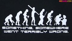 If you are like most of us, then you are always looking to add a new t-shirt to your collection. The Something Somewhere Went Terribly Wrong T-Shirt shows a No Bad Days, Information Age, Community Manager, For Your Health, I Laughed, Evolution, Laughter, Haha, Geek Stuff