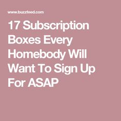 17 Subscription Boxes Every Homebody Will Want To Sign Up For ASAP