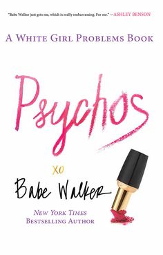 PSYCHOS, by Babe Walker, a New York Times Bestselling Author **already pre-ordered... have you?