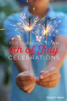 With so many American's planning to hit the road this holiday weekend, Yahoo Travel has put together a list of the ten top small-town celebrations that are worth the journey.