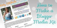 Making a Blogger Media Kit - Katy Widrick ( much more detailed version )