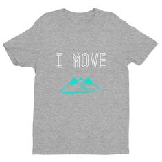 """Fitted """"I Move Mountains"""" Tee"""