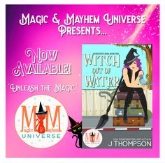 Join Maeve Hummingbird Moonchild on her new adventure in Witch Out Of Water by J Thompson TODAY! #MagicMayhemUniverse #ebook #pnr #UnleashTheMagic #NewRelease