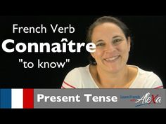 Connaître (to know) — Present Tense (French verbs conjugated by Learn French With Alexa) - YouTube