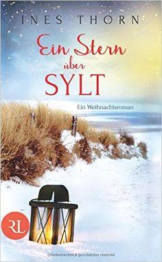 Ein Stern über Sylt: Ein Weihnachtsroman: Amazon.de: Ines Thorn: Bücher