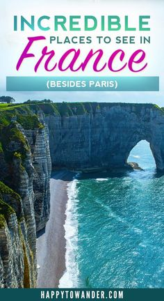 An absolutely stunning list of places to visit in France (besides Paris). An amazing list full of cute towns, amazing nature and places in France you never even knew existed!