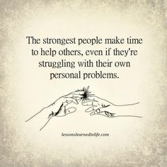 Lessons Learned in Life | Strong people help others.