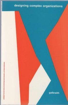 Galbraith J. R. 1973. Designing complex organizations. Reading, MA: Addison-Wesley.