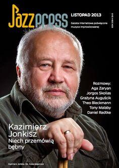 Kazimierz Jonkisz - JazzPRESS listopad 2013r Wywiady: Aga Zaryan, Jorgos Skolias, Grażyna Auguścik, Theo Bleckmann, Tony Malaby, Daniel Radtke