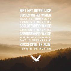 Quote van Forihaveseen.nl | @ErwinDeRuiter |  Innerlijk succes #ForIHaveSeen #ErwinDeRuiter #Quote