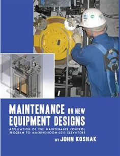 Is maintenance different on new equipment? What documentation is required by code? What is a maintenance control program? Find the answers to these questions and more in this valuable reference. #maintenance #elevators #elevatormaintenance #elevatorbooks #bookstore #lifts #liftbooks