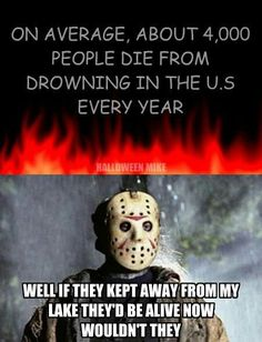 pictures of jason voorhees funny Horror Movies Funny, Horror Movie Characters, Scary Movies, 80s Movies, Funny Baby Memes, Funny Babies, Funny Quotes, Sarcastic Quotes, Creepypasta