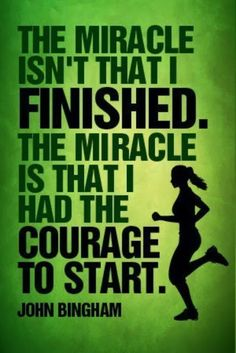 The courage to start is always the hardest.