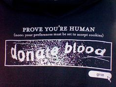 blood donor T-shirt. just brilliant.