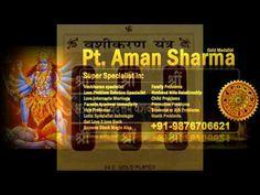 Vashikaran specialist Pt. Aman Sharma ji known in india as a Vashikaran specialist astrologer. He solve all problem with the help of Vashikaran mantra and he is very experienced in astrology Pandit Aman Sharma have many years experienced. http://www.famousvashikaranspecialist.com/