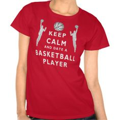 "Keep Calm and Date a Basketball Player Shirt. Other Colors and Styles available. Go to ""Color and Styles"" area. Basketball Stuff with many being Customizable with YOUR NAME and or NUMBER.  Lots more Custom and Personalized Basketball Gifts for Girls, Guys, Coaches etc…  CLICK HERE: http://www.zazzle.com/littlelindapinda/gifts?cg=196808750908670951&rf=238147997806552929*/  ALL of Little Linda Pinda Designs CLICK HERE: http://www.Zazzle.com/LittleLindaPinda*/"