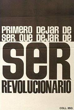 primero dejar de ser, que dejar de ser revolucionario