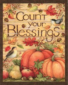 Susan Winget - COUNT BLESSINGS Thanksgiving Pictures, Thanksgiving Wallpaper, Thanksgiving Art, Fall Pictures, Harvest Pictures, Thanksgiving Blessings, Thanksgiving Greetings, Fall Drawings, Fall Images