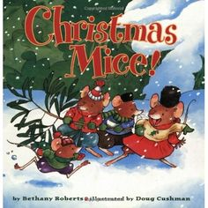 Christmas Mice!, written by Bethany Roberts, illustrated by Doug Cushman