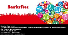 Barrier Free 2013 The 19th International Trade Fair on Barrier Free Equipments & Rehabilitation for the Elderly & the Disabled 오사카 복지용품 전시회